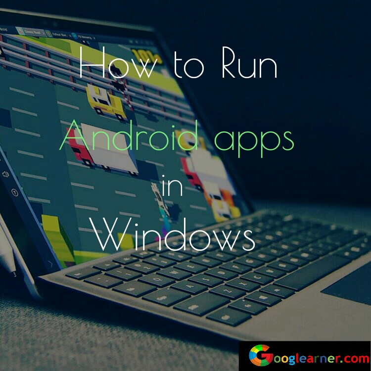 run install android application in windows PC