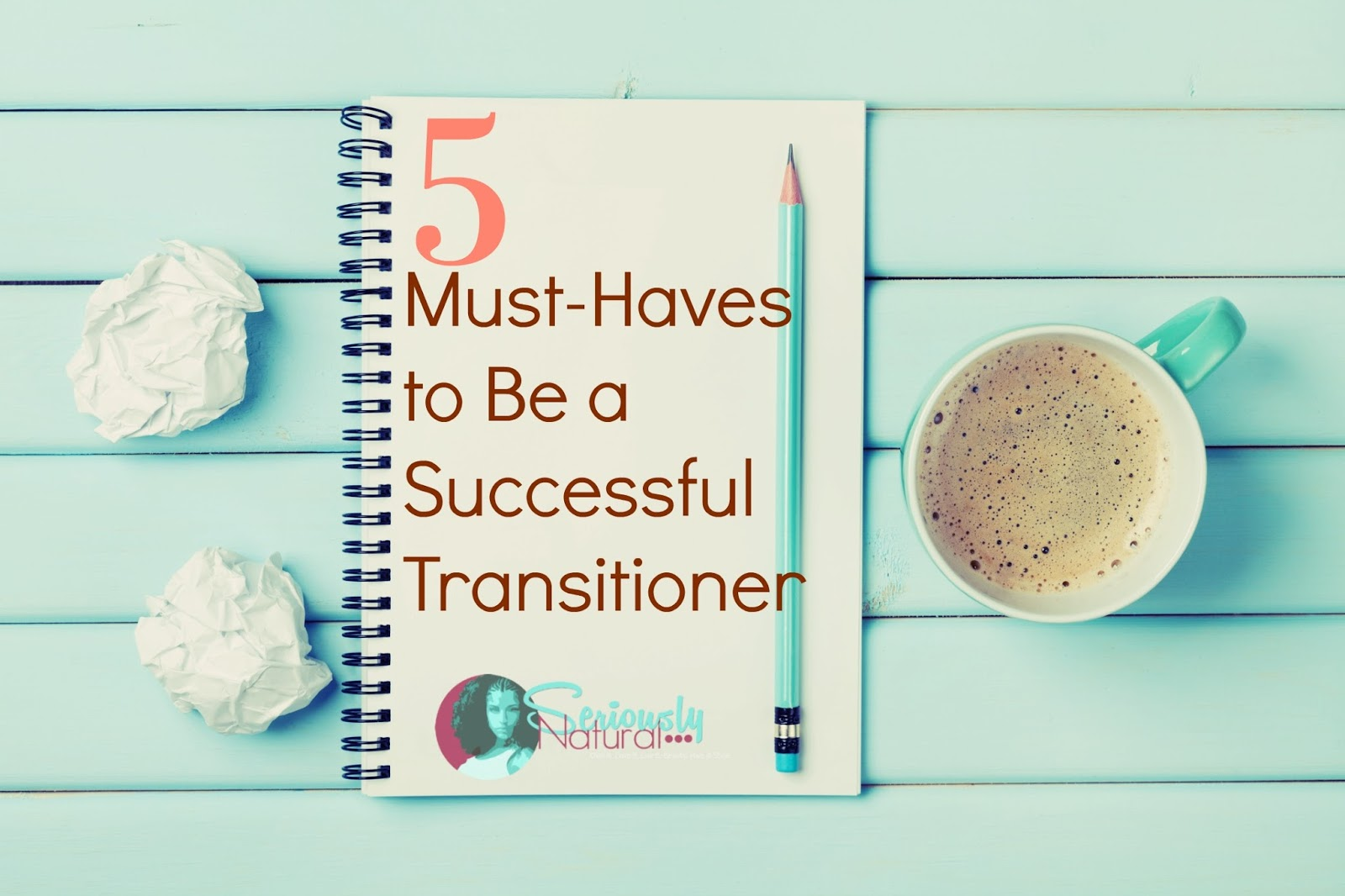 5 Must-Haves to Be a Successful Transitioner