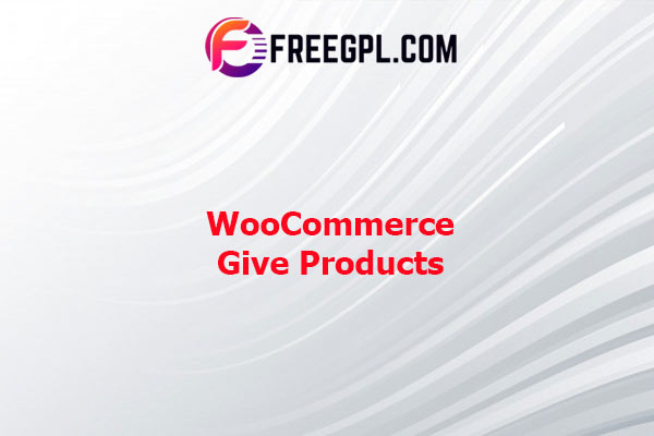 WooCommerce Give Products Nulled Download Free