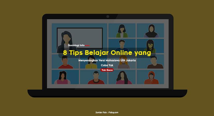 8 Tips Belajar Online yang Menyenangkan Versi Mahasiswa UIN Jakarta, Coba Yuk