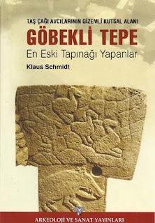 Klaus Schmidt - Göbekli Tepe En Eski Tapınağı Yapanla / Taş Çağı Avcılarının Gizemli Anıtsal Alanı