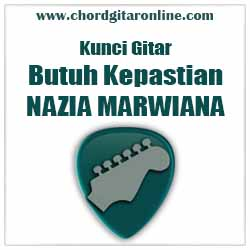 Chord Nazia Marwiana Butuh Kepastian