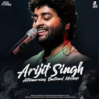 Arijit Singh Emotional Mashup 2019 Dj Remix Song Download