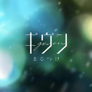 [Mp3] Given – Marutsuke | Ending Given