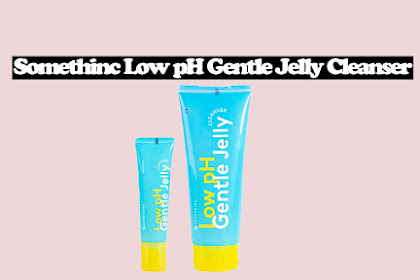 Review Somethinc Low pH Gentle Jelly Cleanser