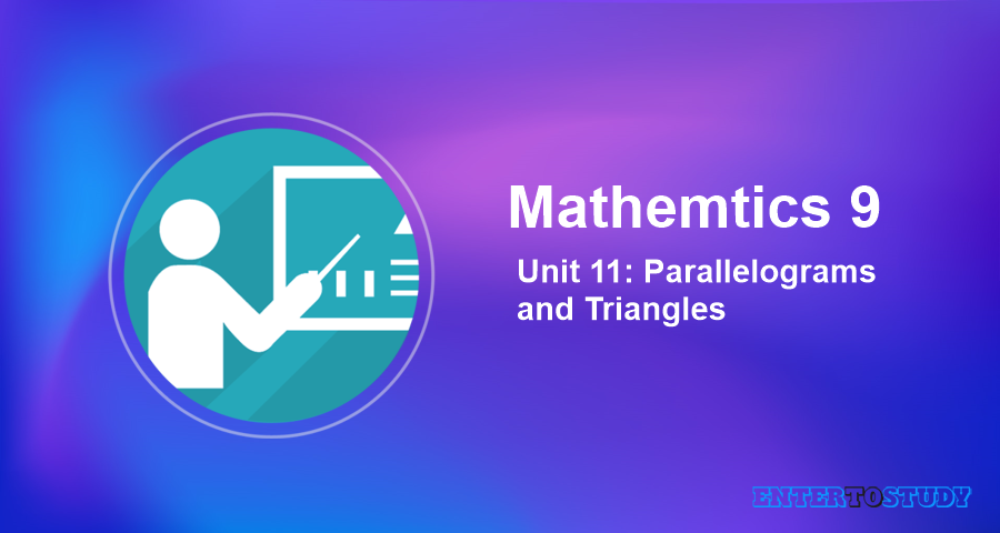 Mathematics 9th Unit 11: Parallelograms and Triangles