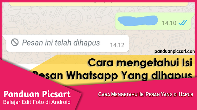 Cara Mengetahui isi Pesan Whatsapp Yang di Hapus