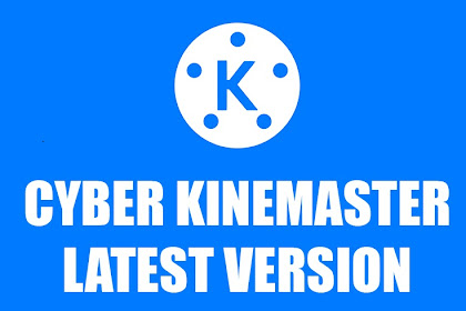 Download KineMaster Cyber V3 2019 [FULL UNLOCKED] 2020