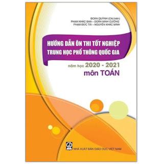 Hướng Dẫn Ôn Tập Tốt Nghiệp Trung Học Phổ Thông Quốc Gia Năm Học 2020 - 2021 Môn Toán ebook PDF EPUB AWZ3 PRC MOBI