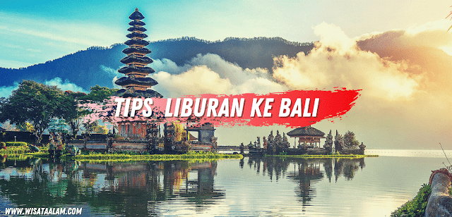 Tips Wisata Ke Bali Sendirian !