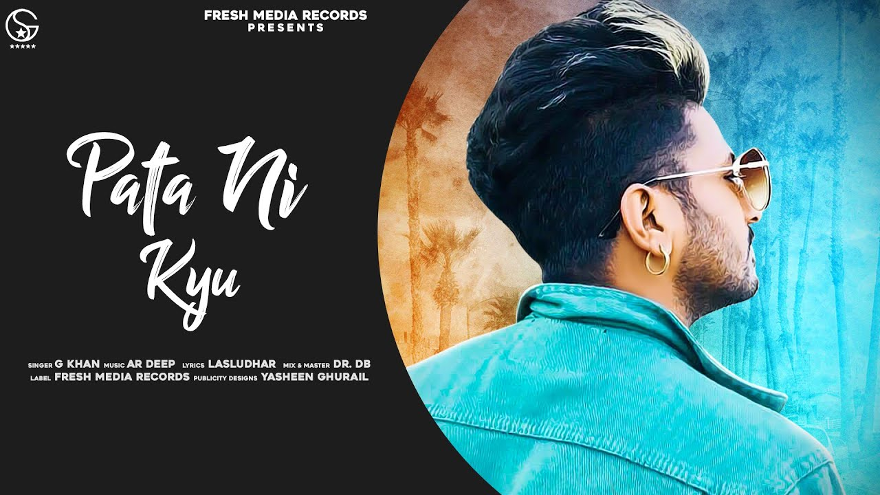 PATA NI KYU LYRICS-G KHAN-LyricsOverA2z