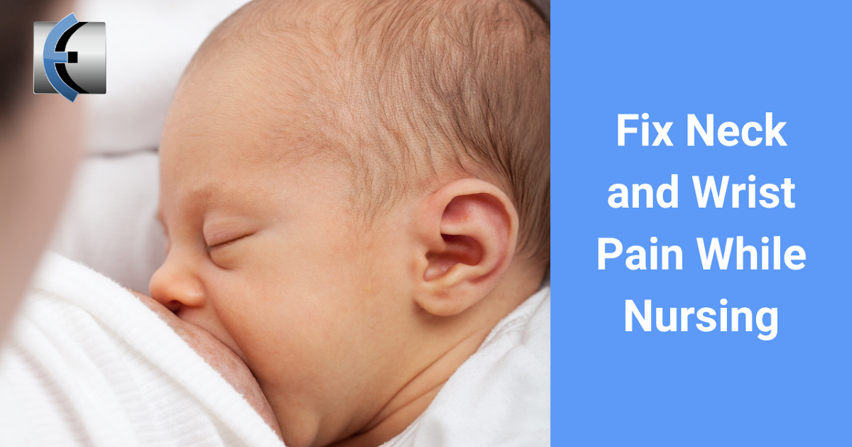 Photo of Resolving Neck and Wrist Pain Problems While Breastfeeding | Modern Manual Therapy Blog