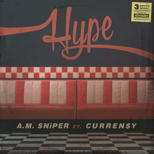 A.M. SNiPER - Hype (feat. Curren$y) - Single Cover