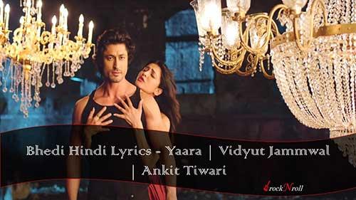Bhedi-Hindi-Lyrics-Yaara-Vidyut-Jammwal-Ankit-Tiwari