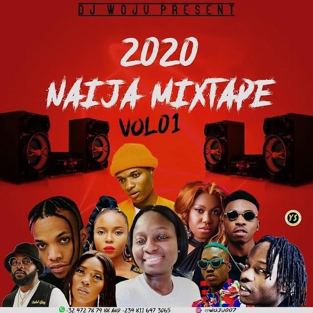 MIXTAPE : Dj Woju - Naija Mixtape 2020