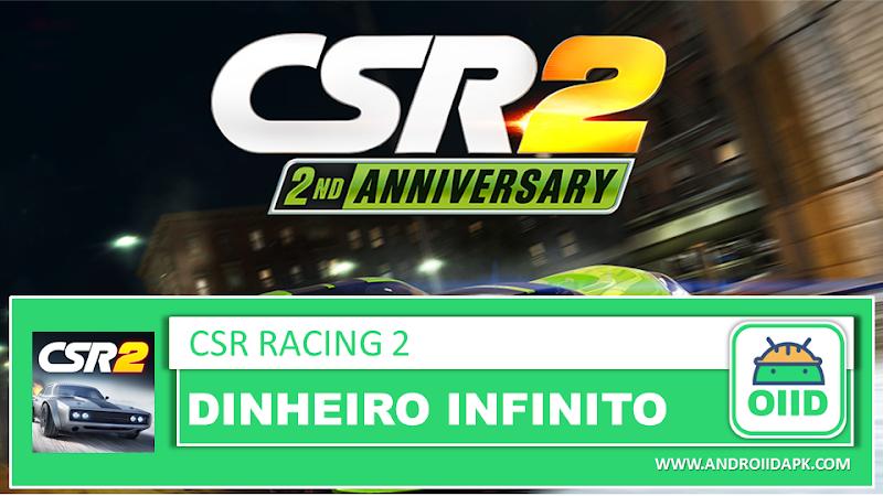 CSR Racing 2 v2.10.2 – APK MOD HACK – Dinheiro Infinito