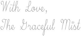 The Graceful Mist Signature (@TheGracefulMist, @TheGracefulMistBlog) www.TheGracefulMist.com