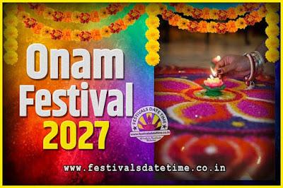 2027 Onam Festival Date and Time, 2027 Thiruvonam, 2027 Onam Festival Calendar