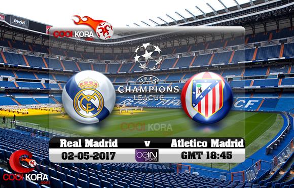 مشاهدة مباراة ريال مدريد وأتلتيكو مدريد اليوم 2-5-2017 في دوري أبطال أوروبا