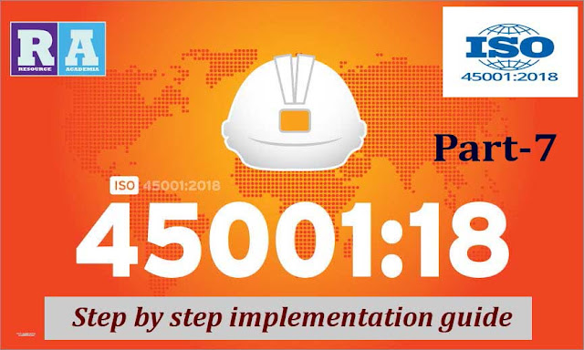 ISO 45001:2018 - Occupational Health and Safety Management Systems: Step by step implementation guide Part-07