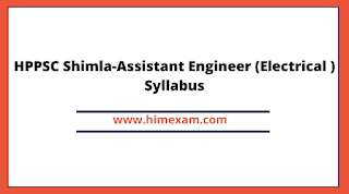 HPPSC Shimla-Assistant Engineer (Electrical ) Syllabus
