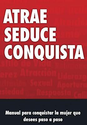Manual De Seduccion: Atrae Seduce y Conquista PDF