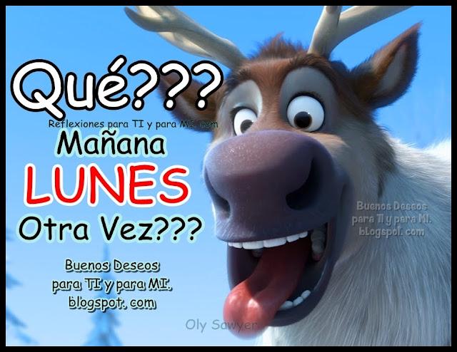 QUÉ?????? Mañana LUNES Otra Vez???