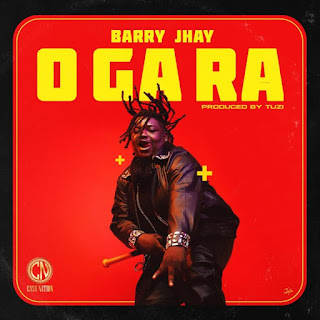Barry Jhay O Ga Ra, Ogara Barry Jhay, Ogara by Barry Jhay