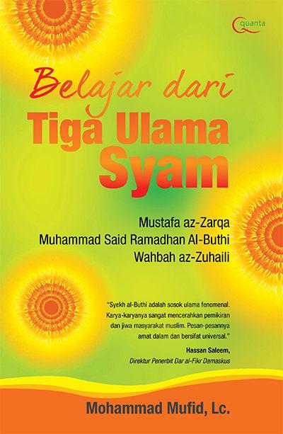 Belajar dari 3 Ulama Syam Penulis: Muhammad Mufi d, Lc.