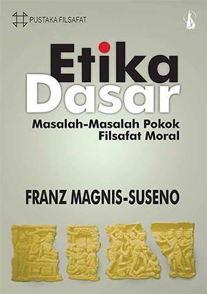 masalah pokok Filsafat Moral Penulis Franz Magnis Suseno Etika Dasar - Masalah-masalah pokok Filsafat Moral Penulis Franz Magnis Suseno