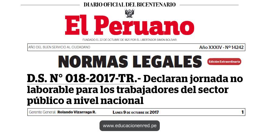 D. S. Nº 018-2017-TR - Declaran jornada no laborable para los trabajadores del sector público a nivel nacional - www.trabajo.gob.pe