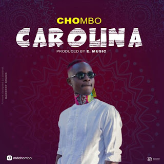 DOWNLOAD VIDEO | Chombo – Carolina  Mp4