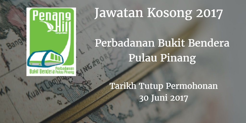 Jawatan Kosong Perbadanan Bukit Bendera Pulau Pinang 30 Juni & 04 Julai 2017