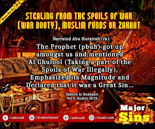 MAJOR SIN. 22. STEALING FROM THE SPOILS OF WAR (WAR BOOTY), MUSLIM FUNDS OR ZAKAAT