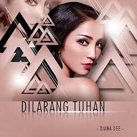 Lirik Lagu Diana Dee Dilarang Tuhan