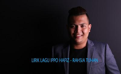 Lirik Lagu Ippo Hafiz - Rahsia Tuhan OST Tiada Arah Jodoh Kita