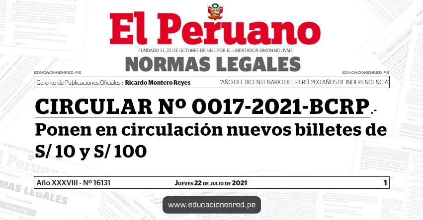 CIRCULAR Nº 0017-2021-BCRP.- Ponen en circulación nuevos billetes de S/ 10 y S/ 100