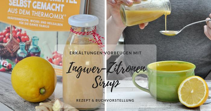 ingwer Zitronen Sirup gegen Erkältungen
