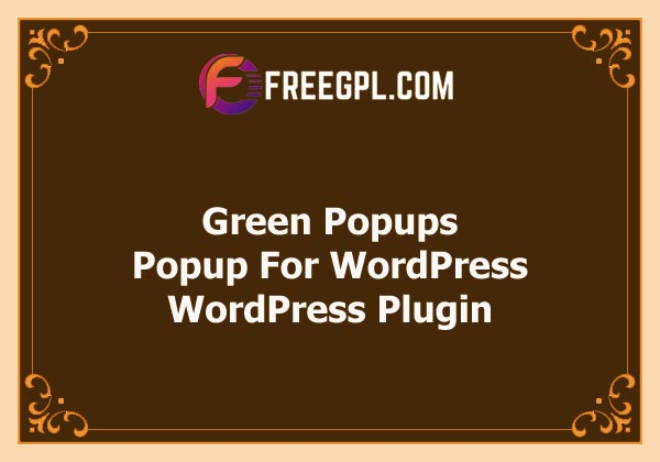 Green Popups – Popup Plugin for WordPress (formerly Layered Popup) Free Download