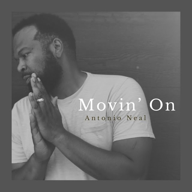 (Official Video) Movin' On - Antonio Neal