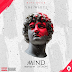 MUSIC: Yre White - Mind (Prod. By Da Onums)