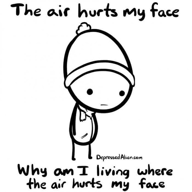 why do I live where the air hurts my face