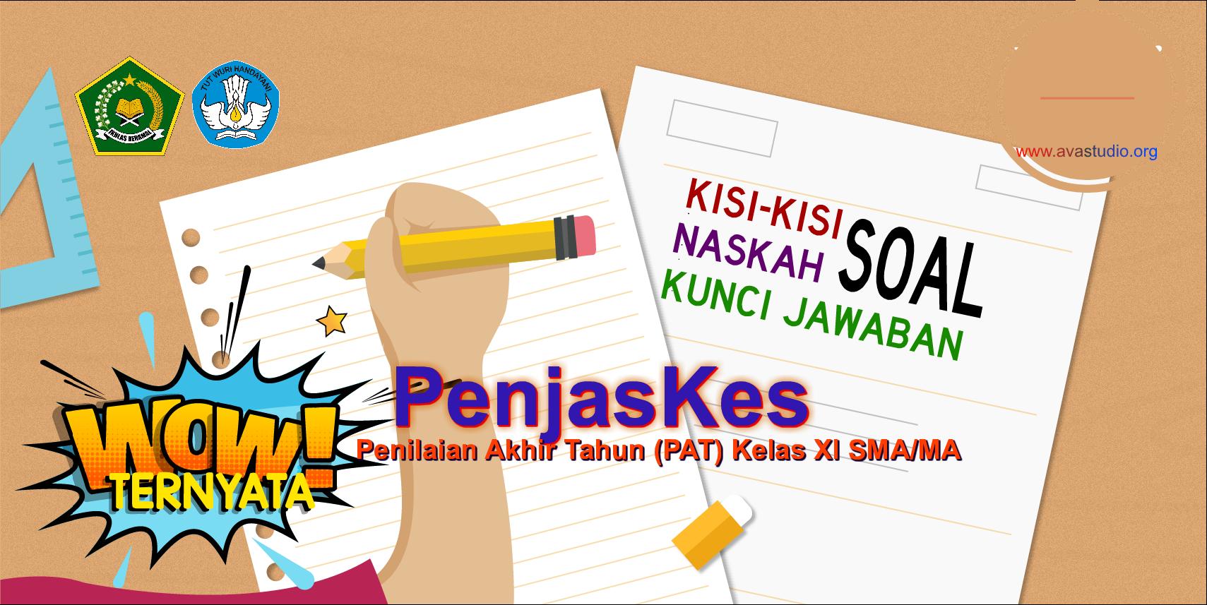 Kisi-Kisi, Naskah Soal dan Kunci PAT Penjaskes Kelas XI SMA/MA Kurikulum 2013