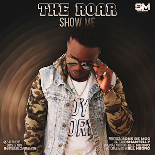 The Roar- Show Me (Prod By Sons De Moz) ( 2019 ) [DOWNLOAD]