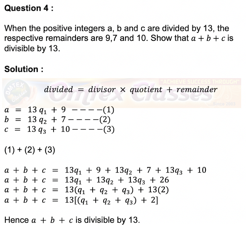 When the positive integers a, b and c are divided by 13, the respective remainders are 9,7 and 10. Show that a + b + c is divisible by 13.