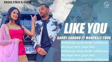 Garry Sandhu New Song - Like U ( तेरे जैसी ) Lyrics In Hindi