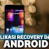 Aplikasi Recovery Data File yang Terhapus Berikut Bantu Atasi Masalah Kehilangan Data