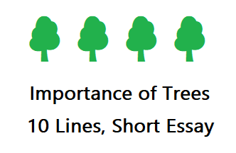 10 Lines on Importance of Trees for Students and Children