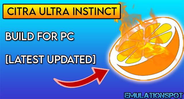 Download Citra Ultra Instinct Build (UI) for PC   EmulationSpot