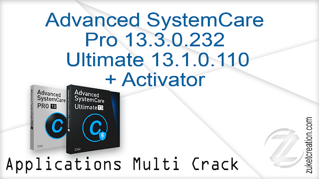 Advanced SystemCare Pro 13.3.0.232  Ultimate 13.1.0.110 + Activator